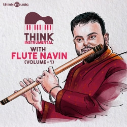 Think Instrumental With Flute Navin - Vol 01 songs