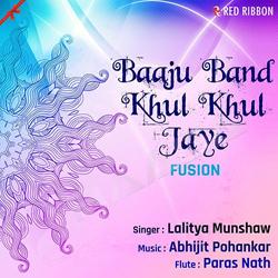 Listen to Baaju Band Khul Khul Jaye songs from Baaju Band Khul Khul Jaye
