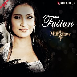 Fusion By Lalitya Munshaw songs
