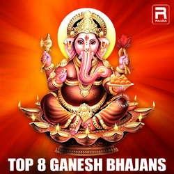 Top 8 Ganesh Bhajans songs