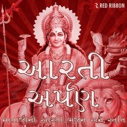 Listen to Maa Ae Mangavi Raati Chol Chundadi songs from Aarti Arpan - Mataji Ni Aarti Bhajan Ane Stuti