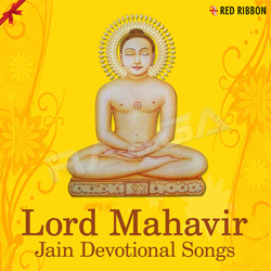 Listen to Navkar songs from Lord Mahavir - Jain Devotional Songs
