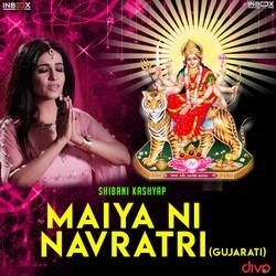 Maiya Ni Navratri (Gujarati Version) songs