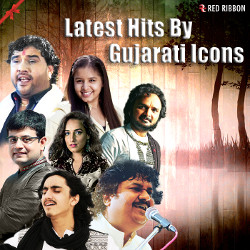 Latest Hits By Gujarati Icons songs