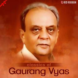Classics of Gaurang Vyas songs