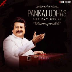 Pankaj Udhas Birthday Special songs