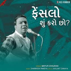 Faislo Su Karo Chho songs