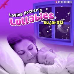 Listen to Neender Bhari Re songs from Loving Mother's Lullabies- Gujarati