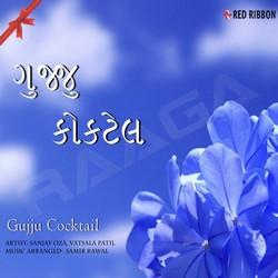 Gujju Cocktail songs