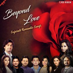 Listen to Love Song songs from Beyond Love - Gujarati Romantic Songs