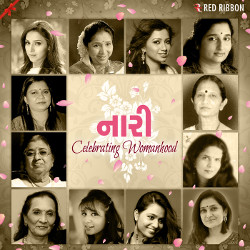 Listen to Je Hatu Maaru songs from Naari - Celebrating Womanhood