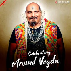Celebrating Arvind Vegda songs