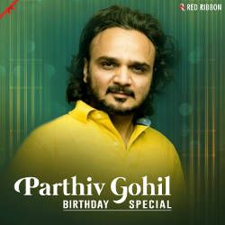Parthiv Gohil Birthday Special songs