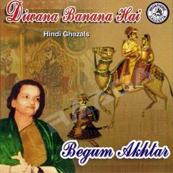 Diwana Banana Hai By Begum Akhtar songs