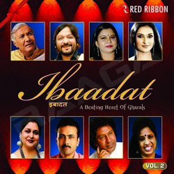 Ibaadat - A Beating Heart Of Ghazals (Vol 2)