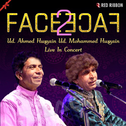 Face 2 Face - Ud. Ahmed Hussain Ud. Mohammed Hussain Live In Concert