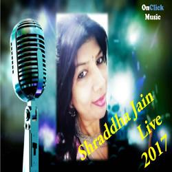 Shraddha JainLive songs