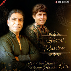 Ghazal Maestros - Ud. Ahmed Hussain Mohammed Hussain Live songs