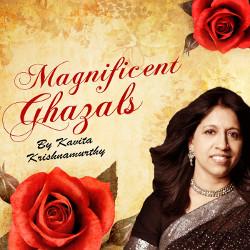 Magnificent Ghazals By Kavita Krishnamurthy