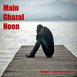 Main Ghazal Hoon songs