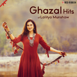 Ghazal Hits Of Lalitya Munshaw songs