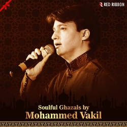 Soulful Ghazals By Mohammed Vakil songs