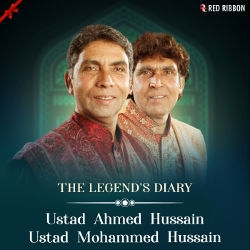 The Legends Diary - Ustad Ahmed Hussain Ustad Mohammed Hussain songs