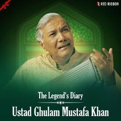 The Legends Diary - Ustad Ghulam Mustafa Khan songs
