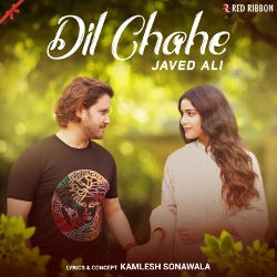 Dil Chahe songs