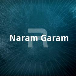 Listen to Hamen Raston Ki Zaroorat songs from Naram Garam
