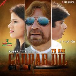 Ye Hai Gaddar Dil songs