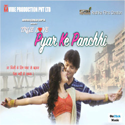 True Love Pyar Ke Panchhi songs