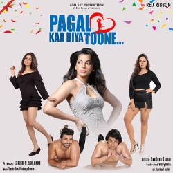 Pagal Kar Diya Toone songs