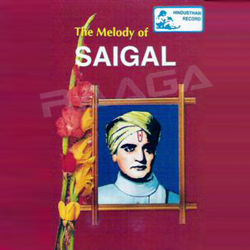 The Melody Of Saigal songs