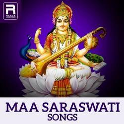 Maa Saraswati songs