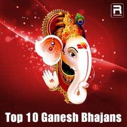 Top 10 Ganesh Bhajans songs