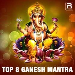 Top 8 Ganesh Mantra songs