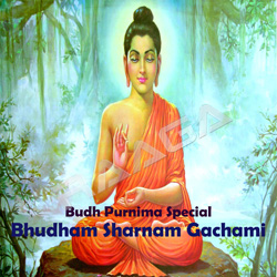 Listen to Bolo Budham Sharnam Gachami songs from Budham Sharan Gachami