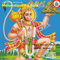 Listen to Shiyaram Janki Rahte songs from Mehandipur Ke Bala