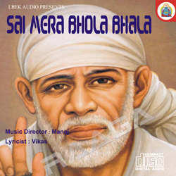 Listen to Sai Baba Shirdi Wale songs from Sai Mera Bhola Bhala