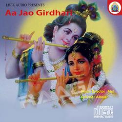 Listen to Aa Jao Girdhari songs from Aa Jao Girdhari