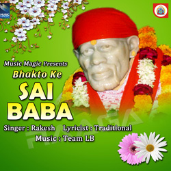 Listen to Bhakto Ke Deva Sai More Aja songs from Bhakto Ke Sai Baba