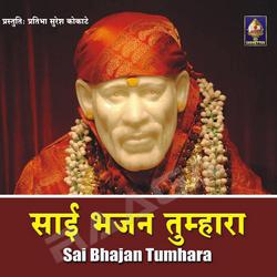 Sai Bhajan Tumhara songs