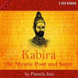 Kabira - The Mystic Poet and Saint