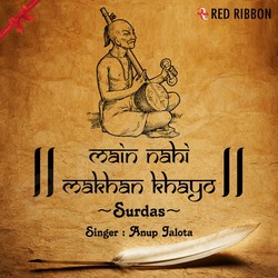 Listen to Main Nahi Makhan Khayo (Live) songs from Main Nahi Makhan Khayo - Surdas