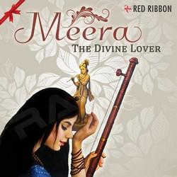 Meera - The Divine Lover
