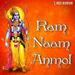 Listen to Ram Janam songs from Ram Naam Anmol