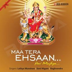 Listen to Maa Ke Dware songs from Maa Tera Ehsaan Hai Mujhpe
