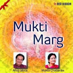 Listen to Mukti Ki Raah Pe Chalna songs from Mukti Marg