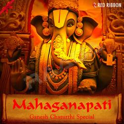 Mahaganapati - Ganesh Chaturthi Special